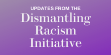 Continuing Our Commitment to Dismantling Racism